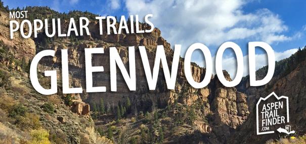 popular trails in glenwood